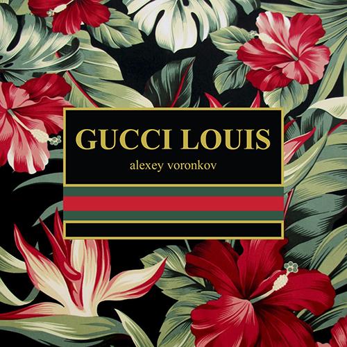 Alexey Voronkov - Gucci Louis [2018]