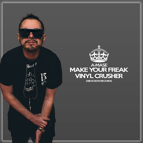 A-Mase - Make Your Freak; Vinyl Crusher (Original Mix's) [2018]