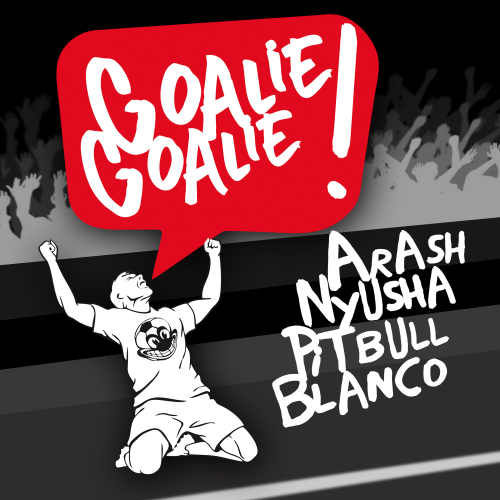 Arash, Nyusha, Pitbull, Blanco - Goalie Goalie [2018]