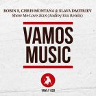 Robin S, Chris Montana & Slava Dmitriev - Show Me Love 2k18 (Andrey Exx Remix) [2018]