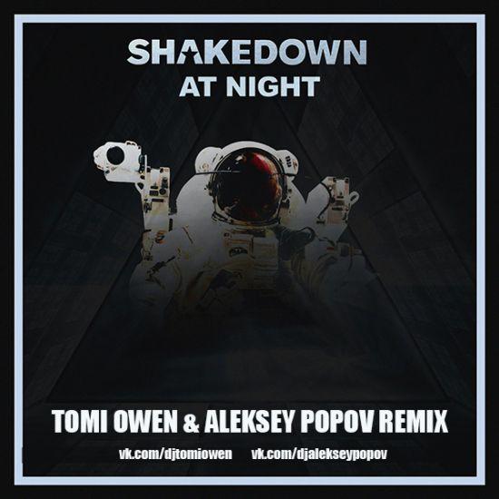 Shakedown - At Night (Tomi Owen & Aleksey Popov Remix) [2018]