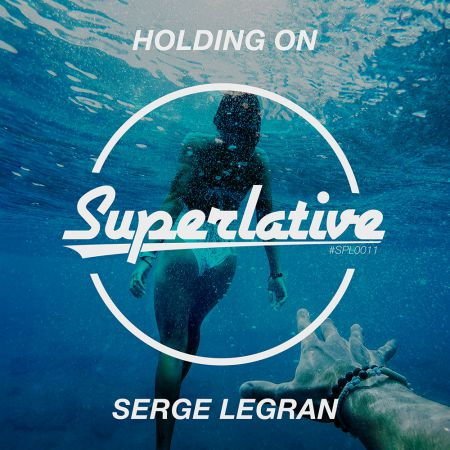 Serge Legran - Holding On (Extended Mix) [2018]