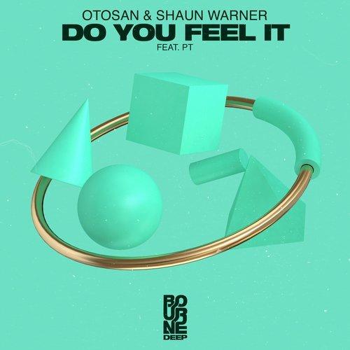 Shaun Warner, Otosan Feat. Pt - Do You Feel (Extended Mix) [2018]
