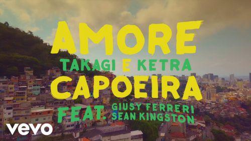 Takagi & Ketra, Giusy Ferreri & Sean Kingston - Amore E Capoeira (Jack Mazzoni Remix) [2018]