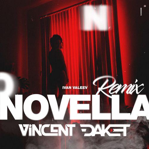 Ivan Valeev - Novella (Vincent & Daket Remix) [2018]