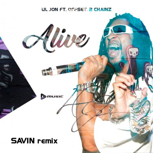Lil Jon ft. Offset, 2 Chainz - Alive (Savin Remix) [2018]