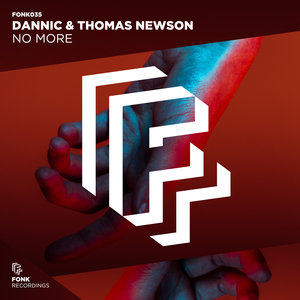 Dannic & Thomas Newson - No More (Extended Mix) [2018]