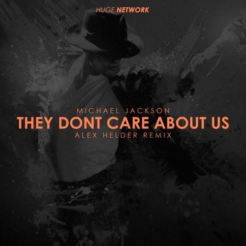 Michael Jackson - They Don't Care About Us (Alex Helder Remix) [2018]