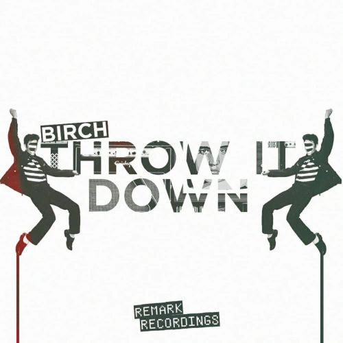 Birch - Throw it Down [2018]