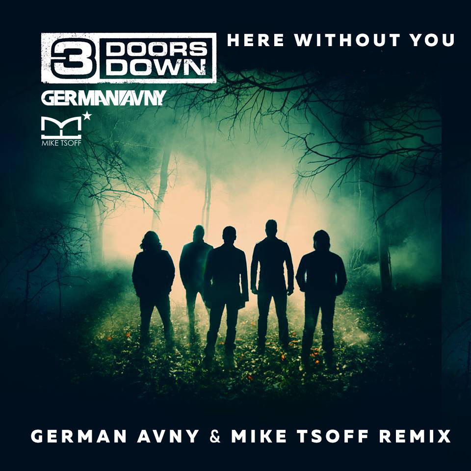 3 Doors Down - Here Without You (German Avny & Mike Tsoff Radio Edit)
