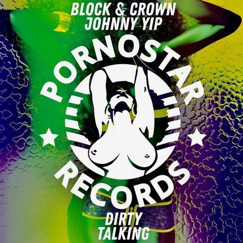 Funky House] - Block & Crown, Johnny Yip - Dirty Talking (Original