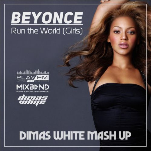 Beyonce & Haechi & Blak Trash - Move That World Girls (Dimas White Mash Up) [2018]