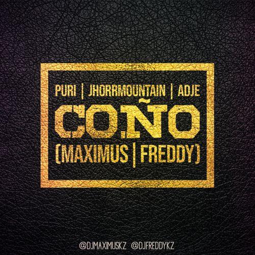 Puri x Jhorrmountain x Adje - Coño (Maximus x Freddy Remix) [2018]