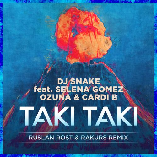 DJ Snake ft. Selena Gomes, Ozuna, Card B - Taki Taki -Musica e Letra-