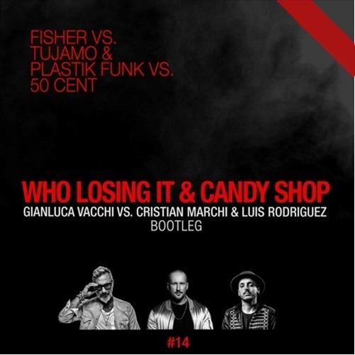 Fisher vs. Tujamo & Plastik Funk vs 50 Cent - Who Losing It & Candy Shop (Gianluca Vacchi Cristian Marchi Luis Rodriguez Bootleg) [2018]