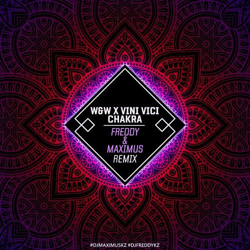 W&W x Vini Vici - Chakra (Freddy x Maximus Remix) [2018]