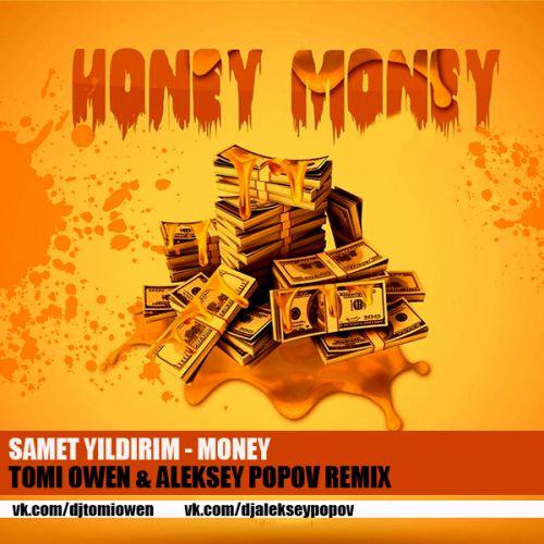 Samet Yıldırım - Money (Tomi Owen & Aleksey Popov Remix) [2018]