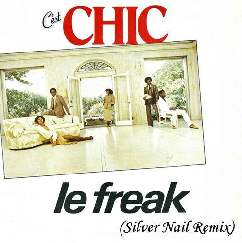Chic - Le Freak (Silver Nail Remix) [2019]