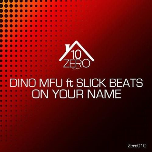 Dino Mfu & Slick Beats - On Your Name (The Distance & George Grey Remix) [2018]
