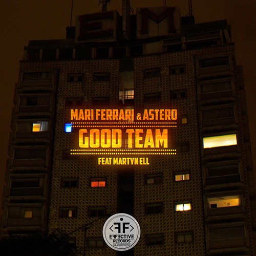 Mari Ferrari & Astero feat. Martyn Ell - Good Team [2018]