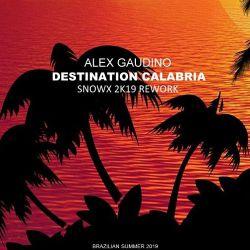 Alex Gaudino - Destination Calabria (Snowx 2k19 Rework) [2018]