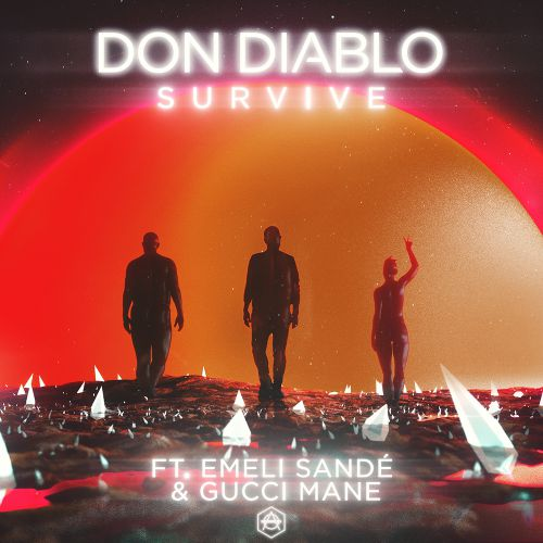 Don Diablo feat. Emeli Sande & Gucci Mane x Relanium, Prezzplay, Deen West – Survive (Shantsuev Mash) [2018]