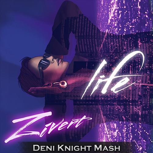 Deep House  - Zivert x Vincent   Diaz - Life (Deni Knight Mash ... c31dffb4eeb1a
