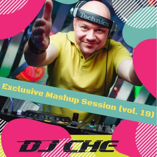 DJ Che – Exclusive MashUp Session [2018]