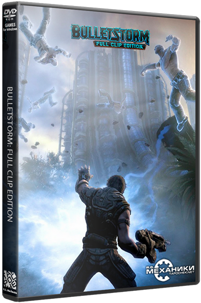 Bulletstorm: Full Clip Edition (2017/RUS/ENG/RePack by R.G. Механики)