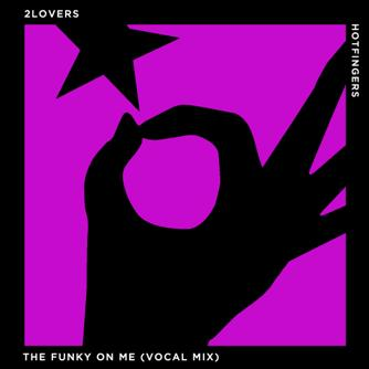 2lovers - The Funky On Me (Vocal Mix) [2019]