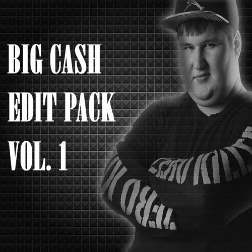 Big Cash - Edit Pack Vol. 1 [2019]