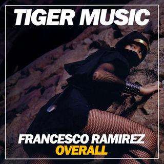 Francesco Ramirez - Overall (Original Mix) [2018]