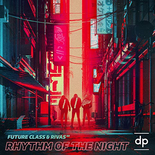 Future Class & Rivas - Rhythm Of The Night [2018]