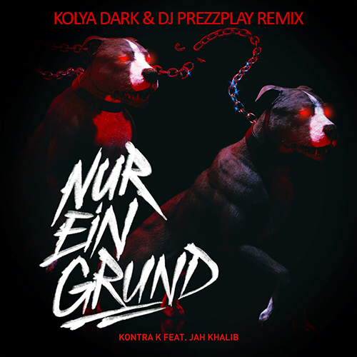 Kontra K Feat. Jah Khalib - Nur Ein Grund (Kolya Dark & Dj Prezzplay Remix) [2019]