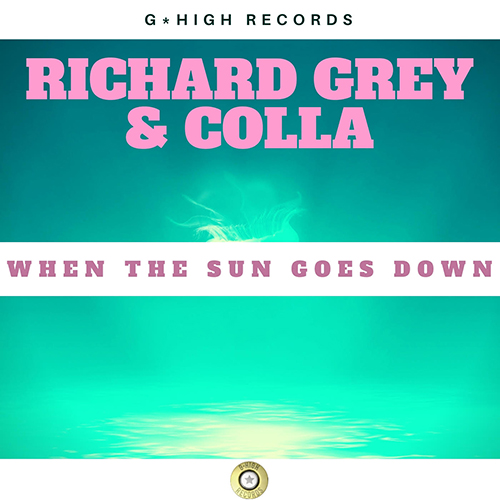 Richard Grey, Colla - When The Sun Goes Down (Original Mix) [2019]