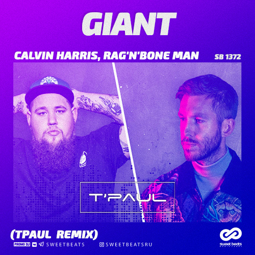 Calvin Harris, Rag'n'Bone Man - Giant (TPaul Radio Edit) – TPaul