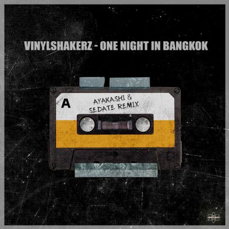 Vinylshakerz - One Night In Bangkok (Ayakashi & Sedate Remix) [2019]