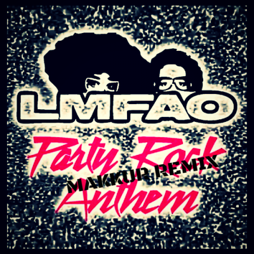Lmfao - Party Rock Anthem (Makkur Remix) [2019]