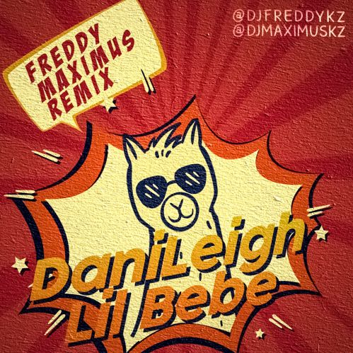 Danileigh - Lil Bebe (Freddy & Maximus Remix) [2019]