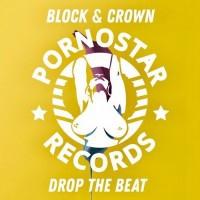 Block & Crown - Drop The Beat (Original Mix) [2019]