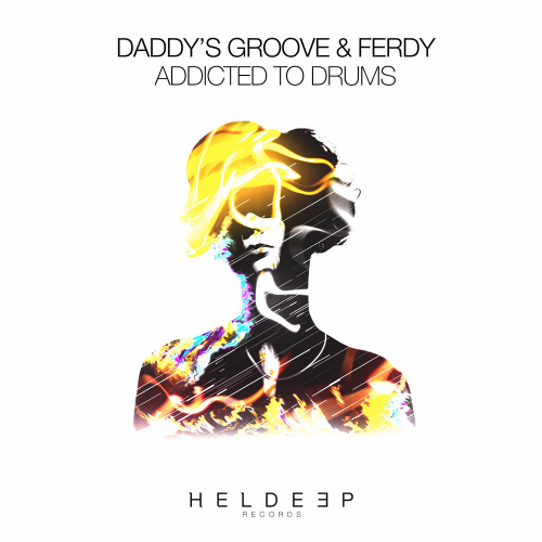 Daddy's Groove & Ferdy - Addicted To Drums [2019]