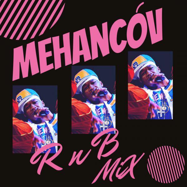 [Slow R'n'B] Mehancov - R'n'B MiX [2019]