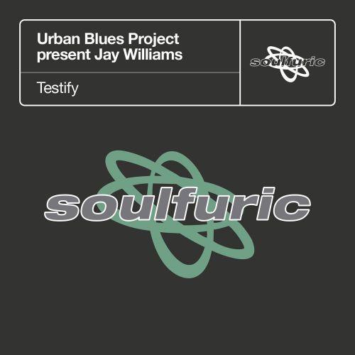 Urban Blues Project Presents Jay Williams - Testify [1997]