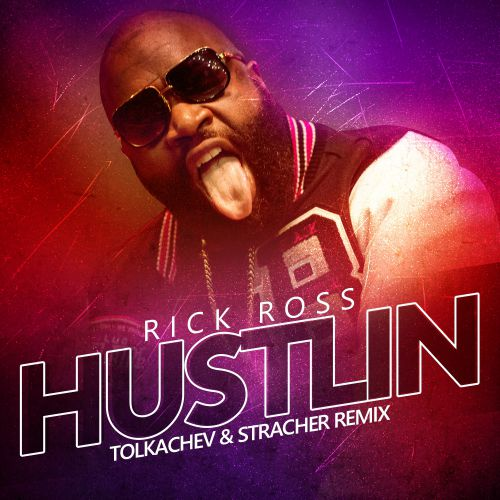 Rick Ross - Hustlin (Tolkachev & Stracher Remix) [2019]