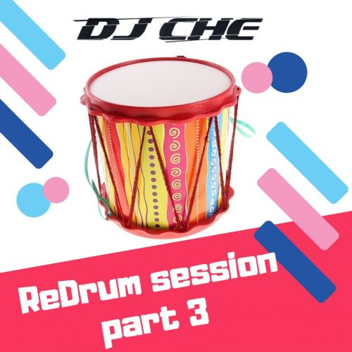 DJ Che - Redrum Session, Part 3 [2019]