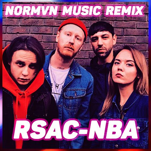 Rsac - Nba (Normvn Music Remix) [2019]