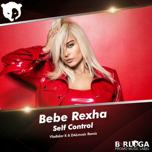 Bebe Rexha - Self Control (Vladislav K & Dalmusic Remix) [2019]