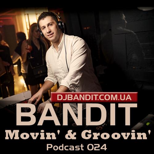 DJ Bandit - Movin' & Groovin' Episode 024 (April 2019)