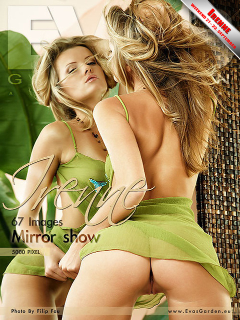 Irenne - Mirror Show - 67 images