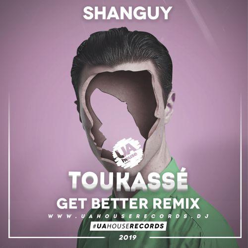 Shanguy - Toukassé (Get Better Remix) [2019]